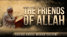 The Friends Of Allah ᴴᴰ ┇ Must Watch ┇ by Sheikh Abdul Wahab Saleem ┇ TDR Production ┇