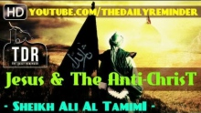 Jesus & The Anti-Christ ᴴᴰ ┇ Must Watch ┇ by Sheikh Ali Al Tamimi ┇ The Daily Reminder ┇