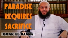 Paradise Requires Sacrifice ᴴᴰ ┇ Powerful Speech ┇ by Sheikh Omar El Banna ┇ TDR Production ┇