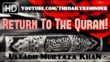 The Return To The Quran ᴴᴰ ┇ Must Watch ┇ by Ustadh Murtaza Khan ┇ TDR Production ┇