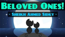 Beloved Ones! ᴴᴰ ┇ Amazing Reminder ┇ Sheikh Ahmed Sidky ┇ The Daily Reminder ┇
