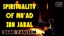 The Spirituality Of Mu'ad Ibn Jabal ᴴᴰ ┇ Amazing Reminder ┇ Ustadh Saad Tasleem ┇ TDR Production ┇