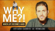 Why Me?! (When Life Becomes Hard) ᴴᴰ ┇ Powerful Reminder ┇ by Ustadh Gabriel Al Romaani ┇ TDR ┇