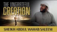 The Ungrateful Creation ᴴᴰ ┇ Powerful Reminder ┇ by Sheikh Abdul Wahab Saleem ┇ TDR Production ┇