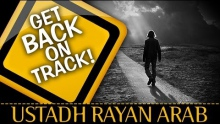 Get Back On Track! ᴴᴰ ┇ Amazing Reminder ┇ by Ustadh Rayan Arab ┇ TDR Production ┇