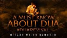 A Must Know About Dua ᴴᴰ ┇ #DuaRevival ┇ by Ustadh Majed Mahmoud ┇ TDR Production ┇