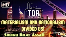 Materialism & Nationalism Divided Us! ᴴᴰ ┇ Must Watch ┇ by Sheikh Bilal Assad ┇ The Daily Reminder ┇