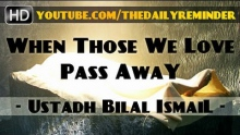 When Those We Love Pass Away ᴴᴰ ┇ Must Watch ┇ by Ustadh Bilal Ismail ┇ TDR Production ┇