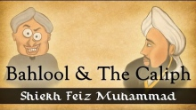 Bahlool & The Caliph ᴴᴰ ┇ Illustrated Video ┇ by Sheikh Feiz Muhammad ┇ TDR Production ┇