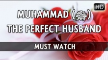 The Perfect Husband - Muhammad (ﷺ) ᴴᴰ ┇ Must Watch ┇ The Daily Reminder ┇