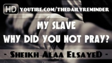 """My Slave - Why Did You Not Pray?"" ᴴᴰ ┇ Must Watch ┇ by Sheikh Alaa Elsayed ┇ TDR Production ┇"