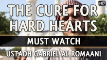 The Cure For Hard Hearts ᴴᴰ ┇ Must Watch ┇ by Ustadh Gabriel Al Romaani ┇ TDR Production ┇