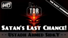 Beware Of Satan's Last Chance! ᴴᴰ ┇ Emotional ┇ by Ustadh Ahmed Sidky ┇ The Daily Reminder ┇
