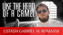 Like The Head Of A Camel ᴴᴰ ┇ Amazing Reminder ┇ by Ustadh Gabriel Al Romaani ┇ TDR Production ┇