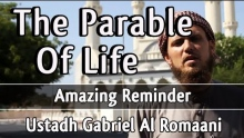 The Parable Of Life ᴴᴰ ┇ Amazing Reminder ┇ by Ustadh Gabriel Al Romaani ┇ TDR Production ┇