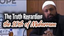 The Truth Regarding the 10th of Muharram (Ashura) - Tawfique Chowdhury