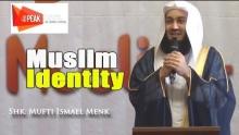 Muslim Identity -  Mufti Menk