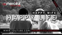 Happy Wife Happy Life ᴴᴰ [Islamic Reminder] - Sheikh Samir Abu Hamza