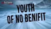 Youth Of No Benifit - Abu Mussab Wajdi Akkari
