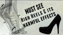 MUST SEE! High Heels & its HARMFUL EFFECTS to the BODY - #Health