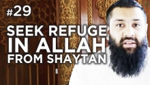 Seeking Refuge in Allah from Shaytan! - Hadith #29 - Alomgir Ali