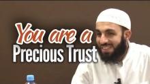 You are a Precious Trust - Bilal Assad