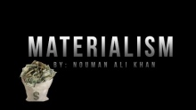 Materialism - Nouman Ali Khan - Islamic Reminder