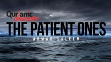 Quranic Character - The Patient Ones - Ahmad Saleem