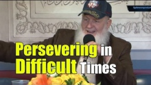 Persevering in Difficult Times - Yusuf Estes