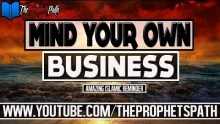 Mind Your Own Business ┇ Amazing Islamic Reminder ┇ Mufti Ismail Menk