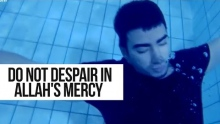 Do Not Despair in Allah's Mercy - True Story