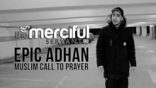 Epic Adhan - Muslim Call to Prayer - Merciful Servant Videos