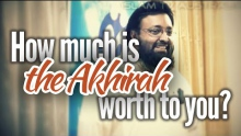How much is the Akhira worth to you? - Tawfique Chowdhury