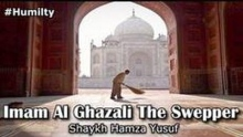 Imam Al Ghazzali The Sweeper ᴴᴰ - The Humility They Had - Must Watch