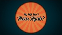 Q: My Wife Won't Wear Hijab | Q & A Series