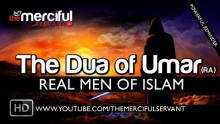 The Dua of Umar (RA) - Real Men of Islam ᴴᴰ