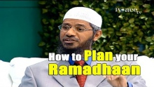 Best Way to Plan Your Ramadhaan - Dr Zakir Naik