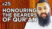 Honouring the Bearers of Qur'an! - Hadith #25 - Alomgir Ali