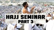 Hajj Seminar -  Part 3/5 - Tawfique Chowdhury