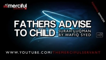 Father's Advice to Child ᴴᴰ [Surah Luqman] by Wafiq Syed