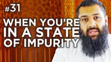 When you're in a state of impurity - Hadith #31 - Alomgir Ali