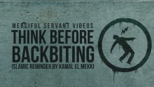 Think Before Backbiting -  Kamal El Mekki - Reminder