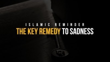 The Key Remedy to Sadness - Nouman Ali Khan