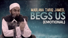 [ENG] Maulana Tariq Jameel begging us (Emotional)