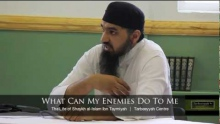What Can My Enemies Do To Me? | Shaykh Murtaza Khan | Tarbeeyyah Centre