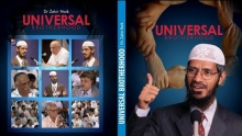 Universal Brotherhood by Dr Zakir Naik | Part 01