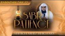 Sabr - Patience ᴴᴰ ┇ Ramadan 2014 - Day 12 ┇ by Sheikh Muiz Bukhary ┇ #TDRRamadan2014 ┇