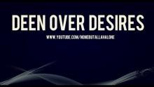Deen Over Desires ᴴᴰ