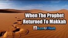 When The Prophet Returned To Makkah ᴴᴰ | Legacy Of Muhammad (saw)