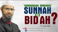 """""""Ramadhaan Mubarak"""" Sunnah or Bid'ah? by Dr Zakir Naik"""